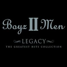 Boyz II Men - Legacy: Greatest Hits Collection Legacy