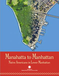 Manahatta to Manhattan [via The National Museum of the American Indian] American Indians, Native American, Museum Education, Lower Manhattan, National Museum, Student Learning, Social Studies, Teaching Resources, Nativity