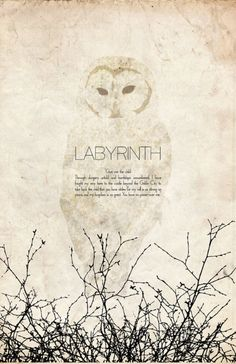 Labyrinth- love this quote! I know this entire movie by heart lol