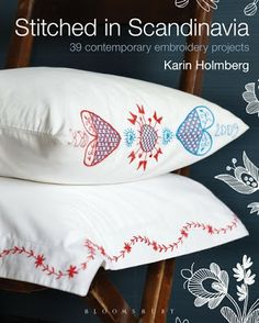 Stitched in Scandinavia: 39 Contemporary Embroidery Projects - Karin Holmberg Scandinavian Embroidery, Swedish Embroidery, Embroidery Stitches, Embroidery Patterns, Hand Embroidery, Embroidery Books, Machine Embroidery, Contemporary Embroidery, Stitch Design