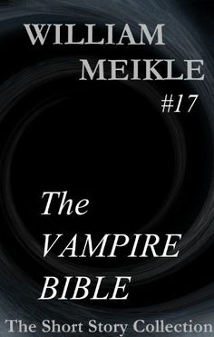 The Vampire Bible (William Meikle Short Story Collection) by William Meikle, http://www.amazon.com/dp/B00B508MFO/ref=cm_sw_r_pi_dp_UDZdrb08D9PQD