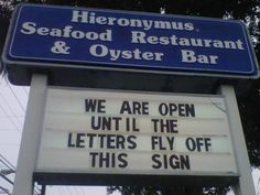 Sign from business owner across the East coast. A little humour helps life get by.