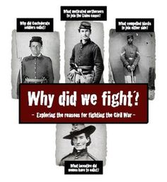 Why did we fight? Exploring the reasons for fighting the Civil War.  A Common-Core based lesson!