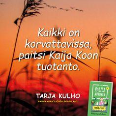 Lisää korsolaista viisautta Paula Norosen kirjassa Tarja Kulho - Räkkärimarketin kassa. Lue tai kuuntele nyt! #TarjaKulho Calm, Neon Signs, Movie Posters, Film Posters, Billboard