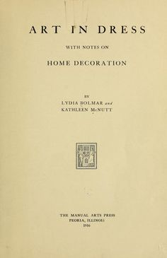 1916: Art in dress with notes on home decoration. Illustrated