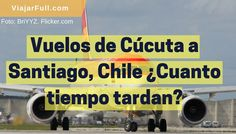 Duración de vuelo entre Cúcuta y Santiago de Chile