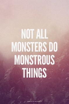 no todos los monstruos hacen cosas monstruosas