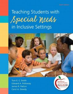 Teaching Students with Special Needs in Inclusive Settings (6th Edition)/Tom E.C. Smith, Edward A. Polloway, James R. Patton, Carol A. Dowdy