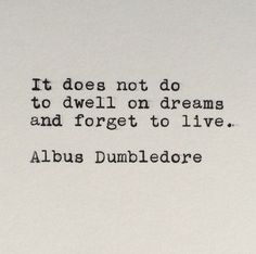 Harry Potter's Albus Dumbledore Quote Typed on Typewriter by never read Harry Potter but I like this quote Words Quotes, Book Quotes, Wise Words, Me Quotes, Wisdom Quotes, Albus Dumbledore, Harry Potter Quotes Dumbledore, Great Quotes, Quotes To Live By