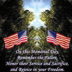 Happy Memorial Day on this memorial day, remember the fallen, honor their service Memorial Day Prayer, Happy Memorial Day Quotes, Memorial Day Usa, Memorial Day Pictures, Memorial Day Thank You, Inspirational Military Quotes, Cover Pics For Facebook, Remember The Fallen, Memories Quotes