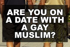 Are You On A Date With A Gay Muslim? | Our Queer Stories | Queer & LGBT Coming Out Stories & More | Our Queer Stories | LGBTQ Coming Out Stories and More