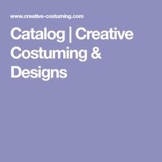 Catalog | Creative Costuming & Designs