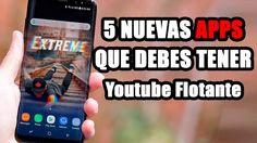 5 Apps De Lujo 2017 |Editar Extremo, Youtube Modo Ventana
