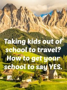 So, you want to take your kids out of school to travel. How do you get the school to say yes? Whether you're looking at a few days or a few weeks, or even several months, here are a few easy steps to take before approaching your school.