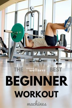 The best workout machines for beginners to use at the gym. | RodaleWellness.com