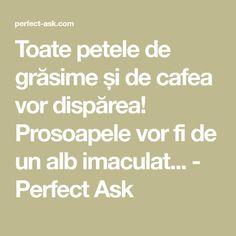 Toate petele de grăsime și de cafea vor dispărea! Prosoapele vor fi de un alb imaculat... - Perfect Ask Peta, Alter, Home Remedies, Cleaning, Health, Pandora, Medicine, The Body, Health Care