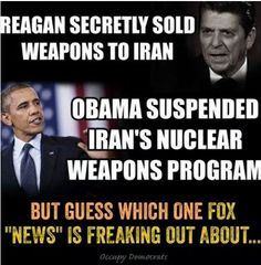 """Reagan secretly sold weapons to Iran. Obama suspended Iran's nuclear weapons program; but guess which one Fox """"News"""" is freaking out about..."""