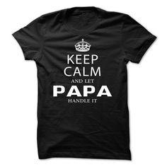 Keep calm and let papa handle it - Tshirt