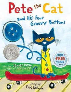 #138 - Pete the Cat and His Four Groovy Buttons by Eric Litwin; art by James Dean.
