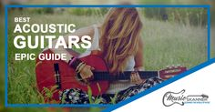 Best Acoustic Guitars 2017 - Join us on an epic journey as we search for the Top 10 acoustic guitars on the market. We created a most detailed guide for this occasion.