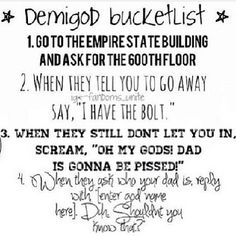 Demigod Bucket List. This has literally been on my bucket list since I read the lightning thief
