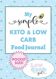 My Simple Keto and Low Carb Food Journal: Pocket Size (5x7) Daily Keto Diet Journal for a Low Carb Lifestyle to Track...