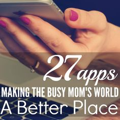 27 Apps Making The Busy Mom's World A Better Place