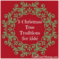 East Coast Mommy: 5 Christmas Tree Traditions