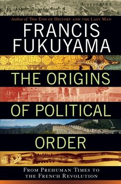 The Origins of Political Order. One of the best books I have read in the past year. Huntington would have been pleased by this effort from Mr. Fukuyama.