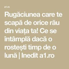 Rugăciunea care te scapă de orice rău din viața ta! Ce se întâmplă dacă o rostești timp de o lună | Inedit a1.ro Prayer Board, Prayers, Spirituality, Wisdom, Motivation, Hair Loss, Brain, Passion, Celebrities