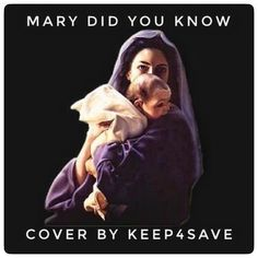 MARY DID YOU KNOW .  link and info will be added