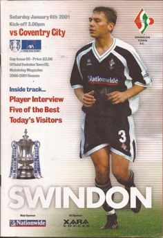 Swindon T 0 Coventry C 2 in Jan 2001 at the County Ground. The programme cover for the FA Cup Round clash. Swindon Town Fc, Coventry City Fc, Football Program, Fa Cup, Programming, Kicks, Interview, Soccer, Baseball Cards