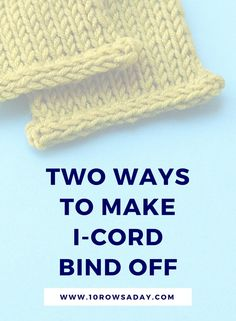 Two ways to make i-cord bind off   10 rows a day