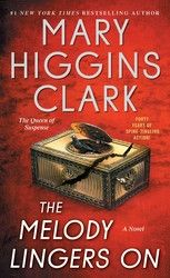 The Melody Lingers On | Book by Mary Higgins Clark | Official Publisher Page | Simon & Schuster