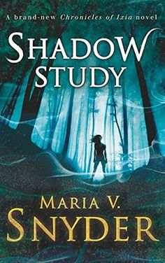 Shadow Study (The Chronicles of Ixia - Book 7) by Maria V. Snyder