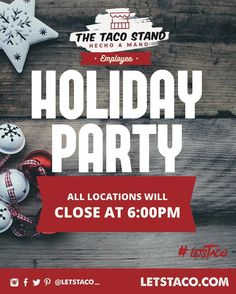 FYI all Taco Stand Locations closing at 6:00 PM today for our Employee Holiday Party.   We will be back tomorrow at normal times visit link in bio for location hours.   #LetsTaco  #TheTacoStand