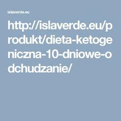 http://islaverde.eu/produkt/dieta-ketogeniczna-10-dniowe-odchudzanie/