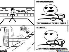 "AdiViv95's Memecenter Meme: ""Dem Chinese..... They Compensated......"""
