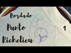Bordado Tutoria - Punto Richelieu parte 1 - YouTube