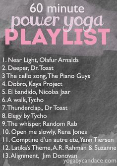 After walking out halfway through a weekend clinic with Beryl Bender Birch, I'm not a fan of power yoga, but I'm saving the playlist for song reference!