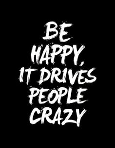 True Quote it says especially when they envy your happiness