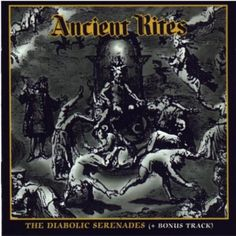 Ancient rites - The diabolic serenades.