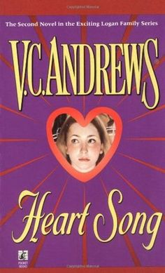 Logan III: Heart Song by Virginia Andrews (1997) | Somehow, someday, the story of her past would be her hard-won treasure, to be savored in a world of sunshine and happiness...where she truly belonged
