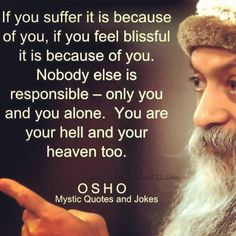 Nobody else is responsible except you alone.