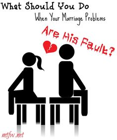 What should you do when the marriage problems are his fault? The answer is not what you think!