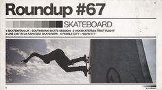 #67 ROUNDUP: SKATEBOARD - Skateistan UK, #KKSKATEFILM, La Kantera & Pebble City! - IRIEDAILY