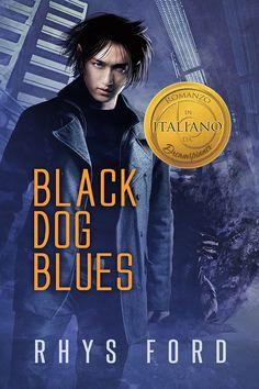 Titolo:  Black Dog Blues (Italiano)   Titolo originale:  Black Dog Blues   Serie: Kai Gracen Vol. 1   Autrice:  Rhys Ford   Casa Edi...
