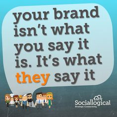 """""""Your brand isn't what you say it is. Business Leadership Quotes, Sayings, Lyrics, Quotations, Qoutes, Proverbs"""