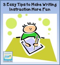 3 Easy Tips to Make Writing Instruction More Fun #education
