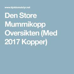 Den Store Mummikopp Oversikten (Med 2017 Kopper)